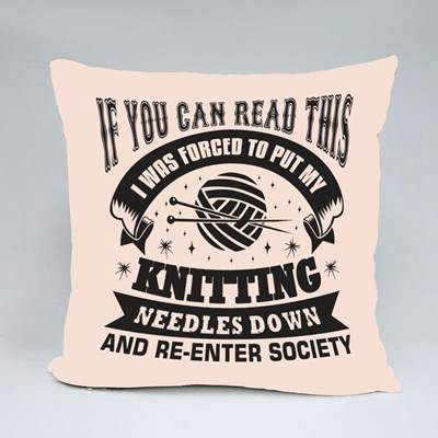 I Was Forced to Put My Knitting Needles Down Throw Pillows