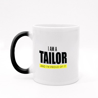 I Am a Tailor and I'm Proud Magic Mugs