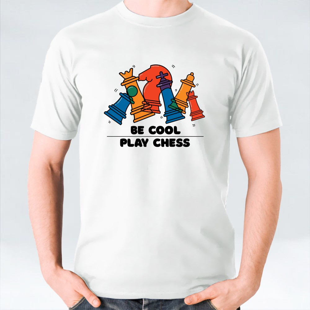 Be Cool Play Chess T-Shirts