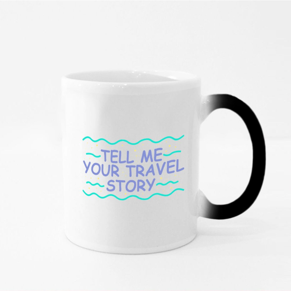 Tell Me Your Travel Story Magic Mugs