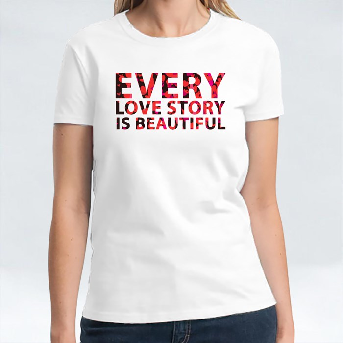 Every Love Story Is Beautiful T-Shirts