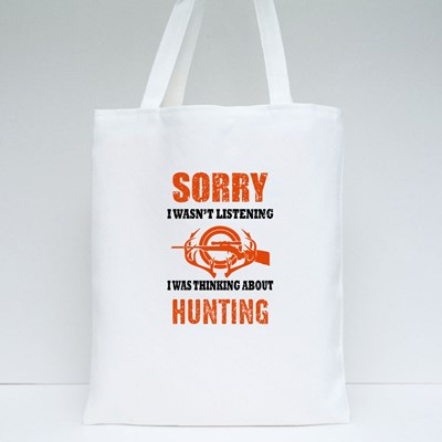 Sorry I Wasn't Listening Tote Bags