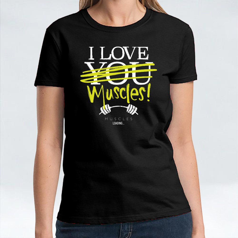 I Love You Muscles T-Shirts