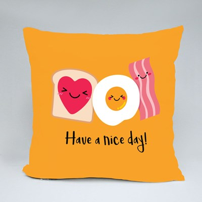 Have a Nice Day Throw Pillows