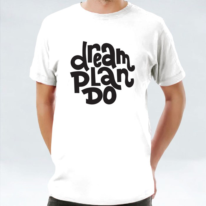 Dream Plan and Do T-Shirts