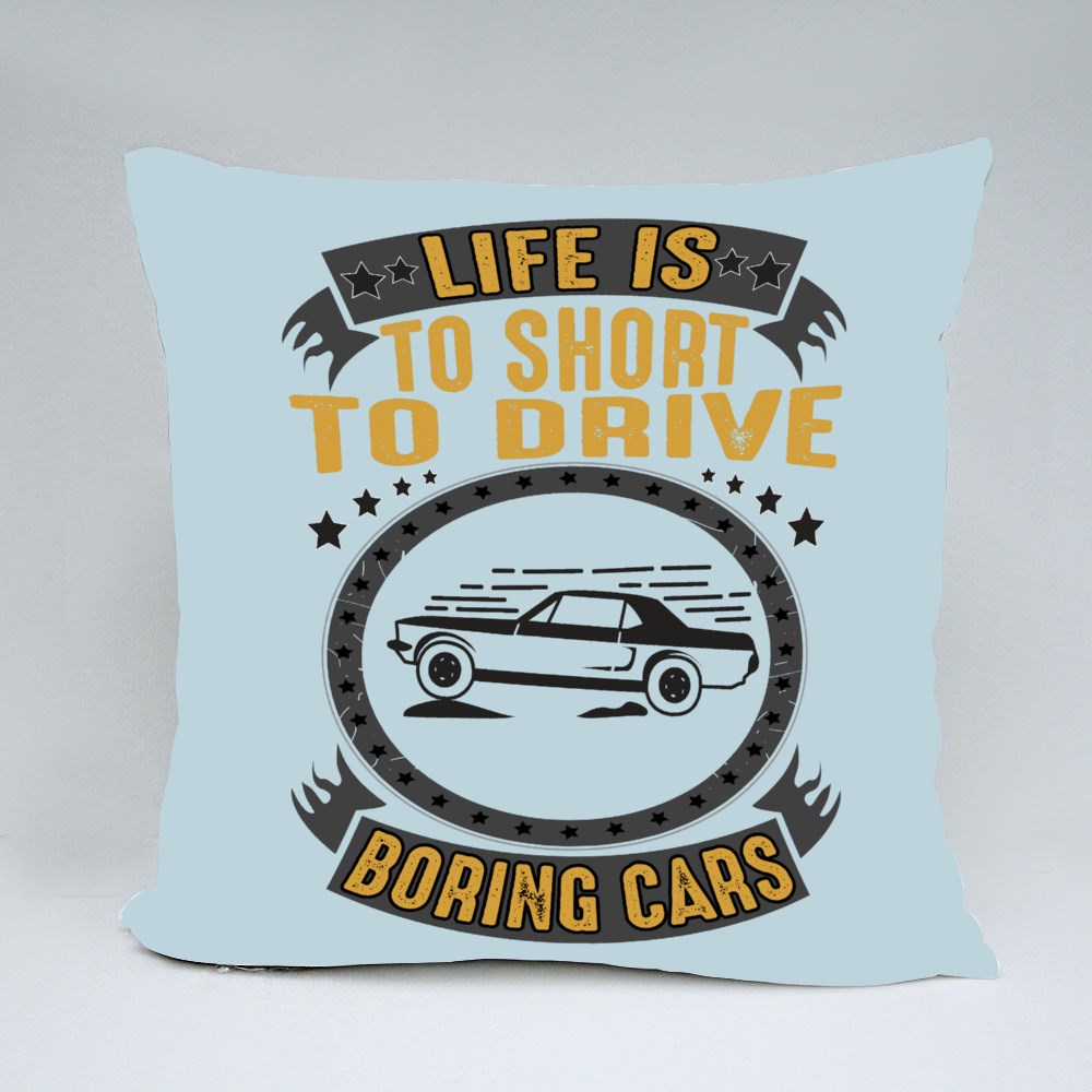 Life Is to Short to Drive Throw Pillows