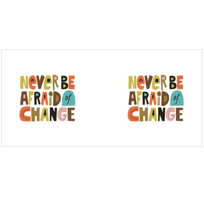 Never Be Afraid of Change Magic Mugs
