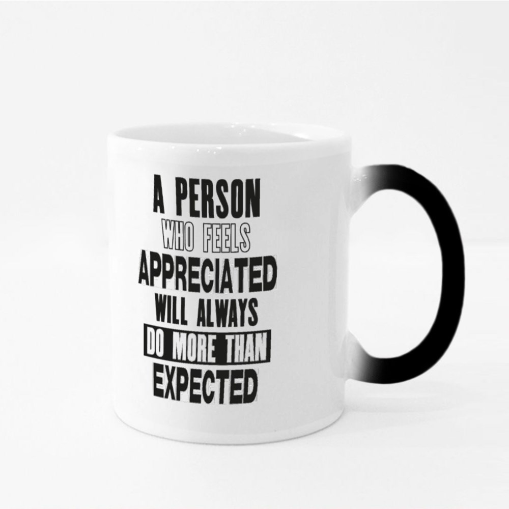 A Person Who Feels Appreciated Magic Mugs
