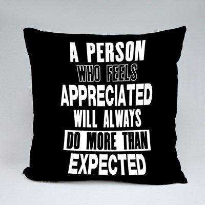 A Person Who Feels Appreciated Throw Pillows