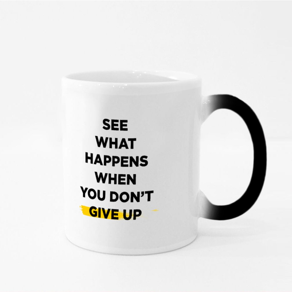 When You Don't Give Up Magic Mugs