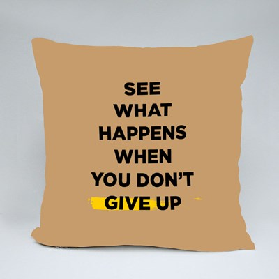 When You Don't Give Up Throw Pillows