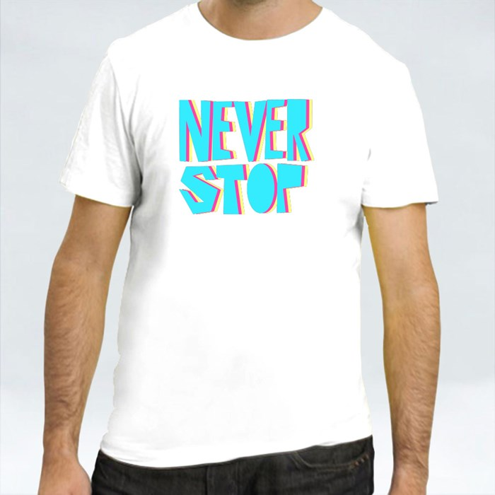 Never Stop Inpirational Quote T-Shirts