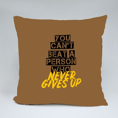 A Person Who Never Gives Up Throw Pillows