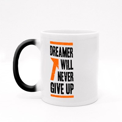 Dreamer Will Never Give Up Magic Mugs