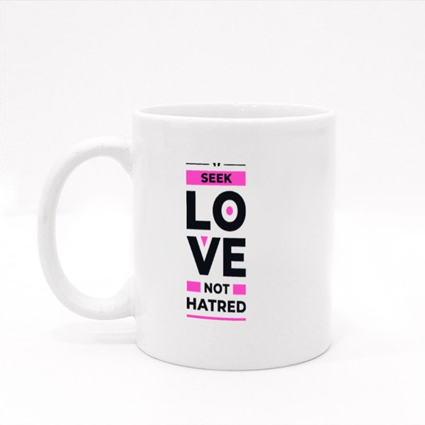Seek Love Not Hatred Colour Mugs
