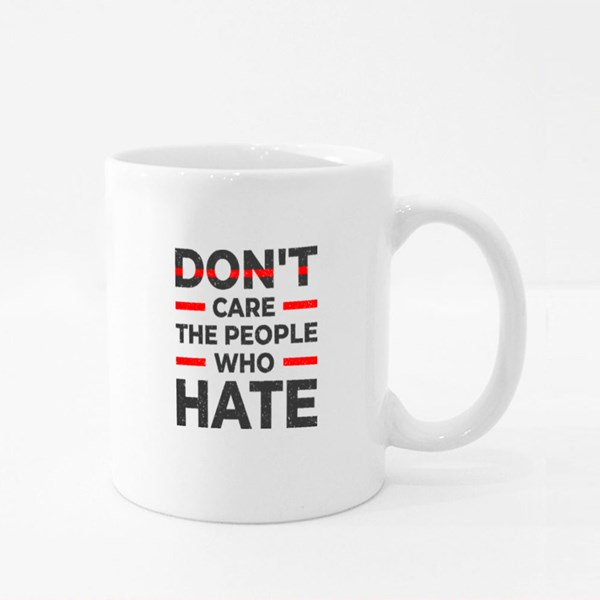 Don't Care the People Who Hate Colour Mugs