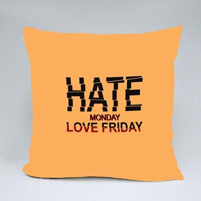 Hate Monday Love Friday 抱枕