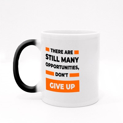 There Are Many Opportunities Magic Mugs