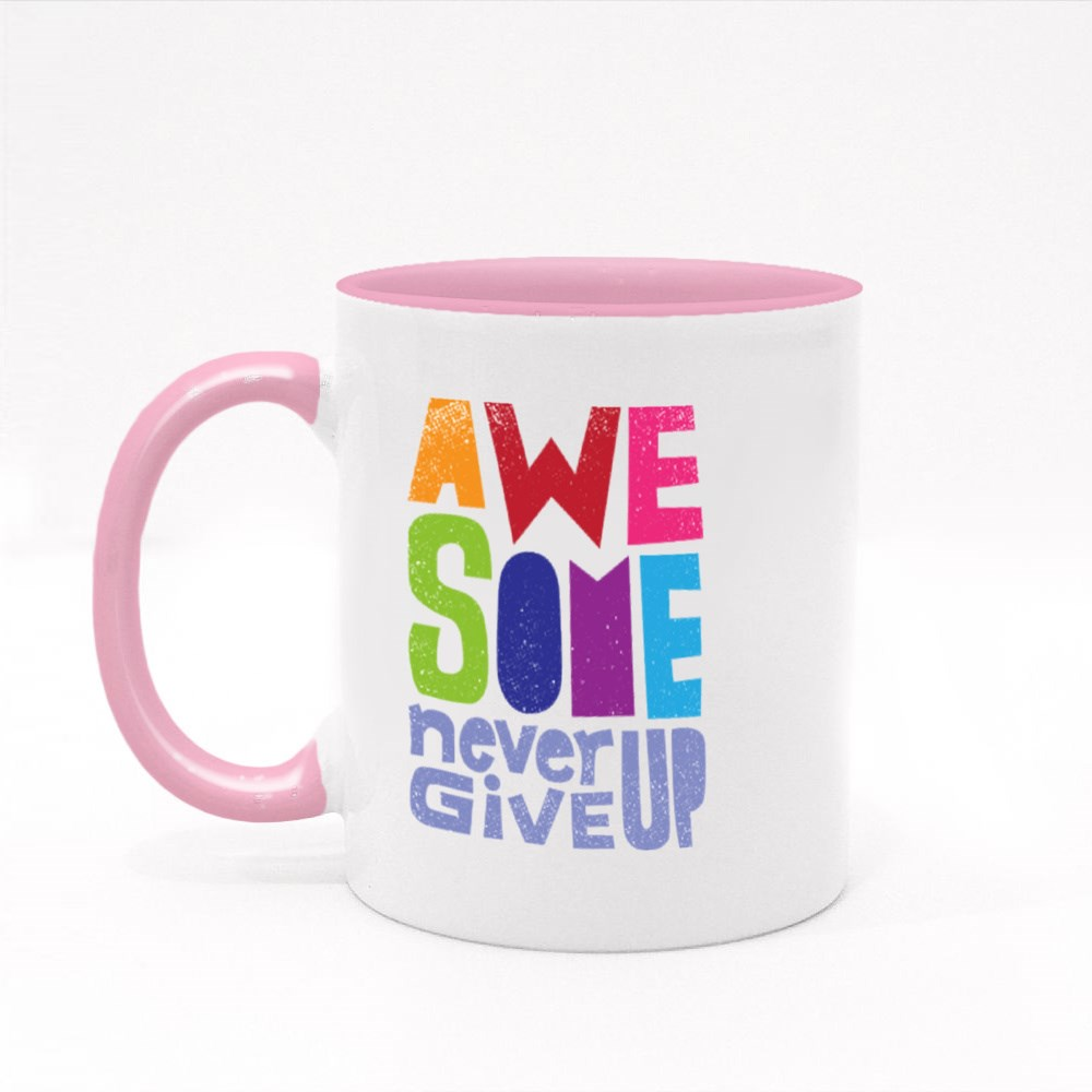 Awesome Never Give Up Colour Mugs