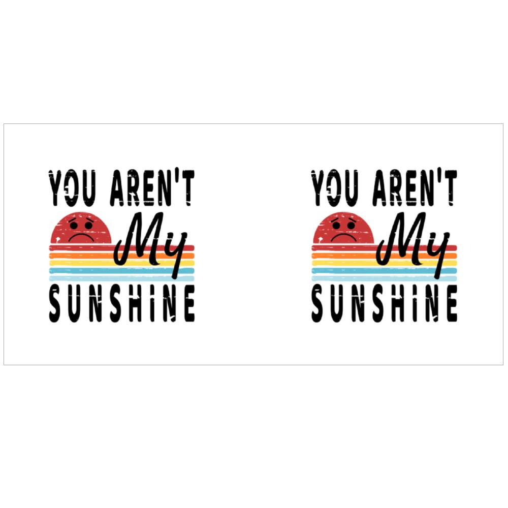 You Aren't My Sunshine Magic Mugs