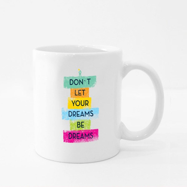 Don't Let Your Dream Be Dream Colour Mugs