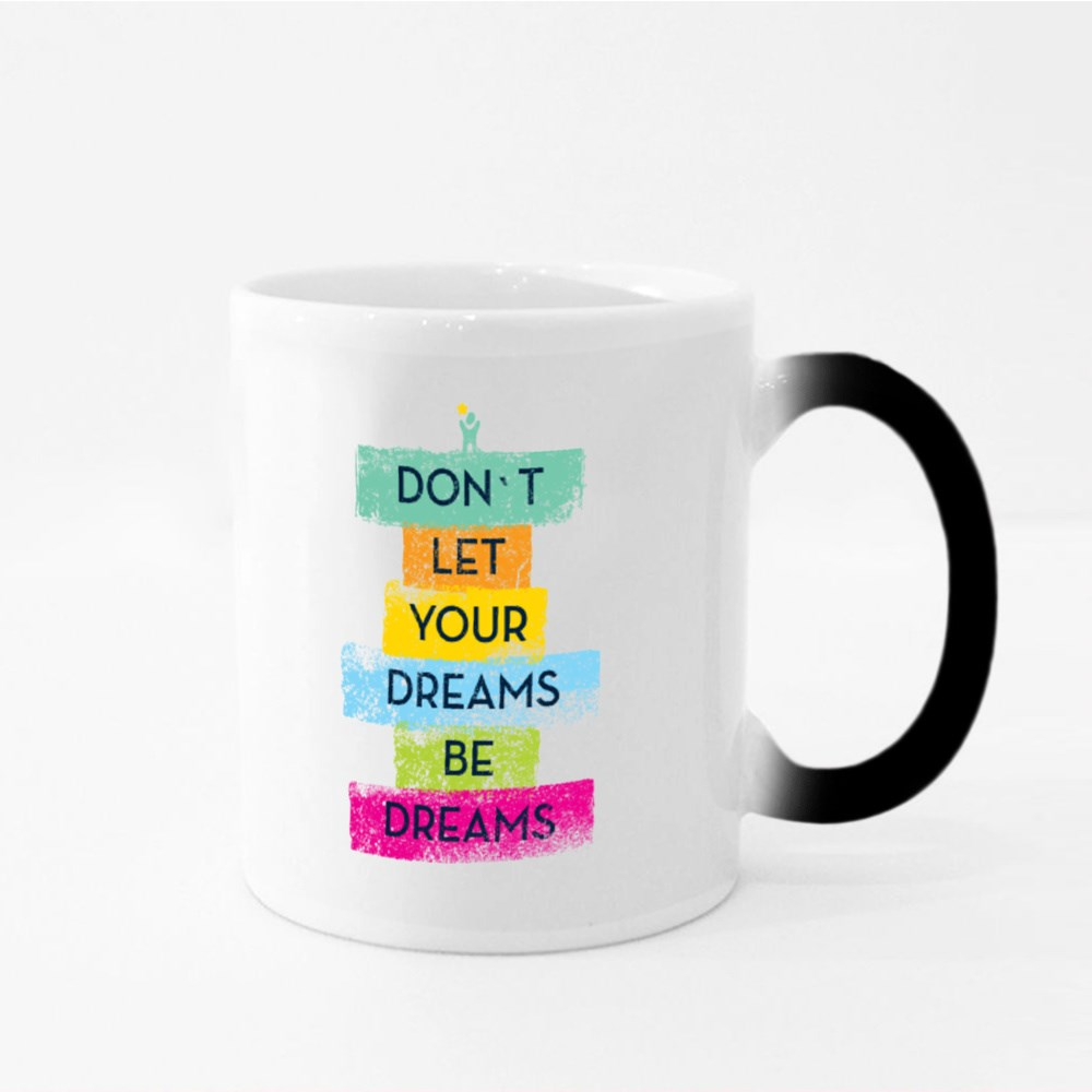 Don't Let Your Dream Be Dream Magic Mugs