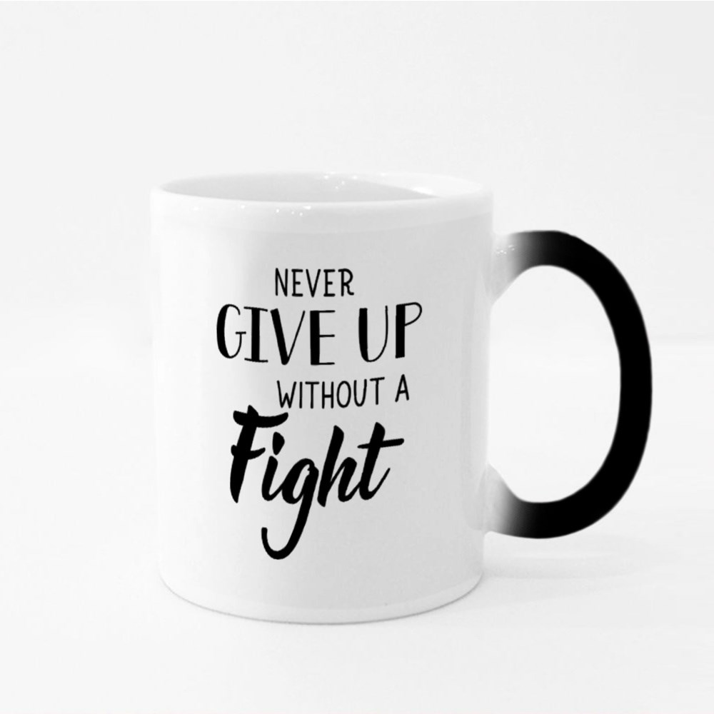 Never Give up Without a Fight Magic Mugs