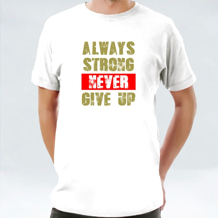 Always Strong Never Give Up 短袖T恤