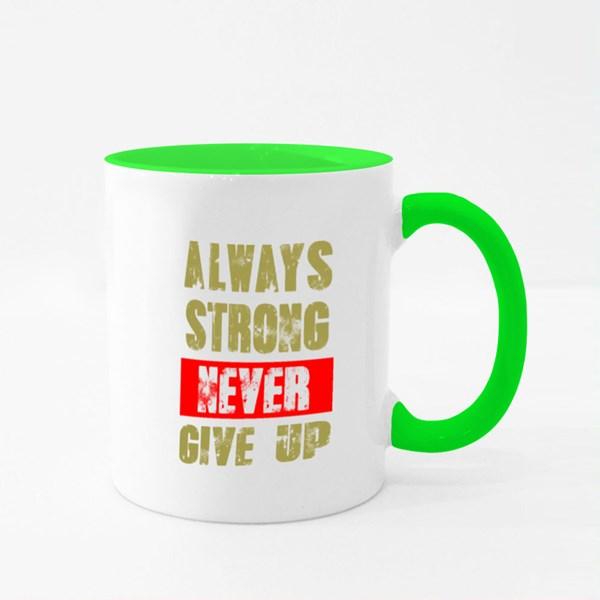 Always Strong Never Give Up 彩色杯