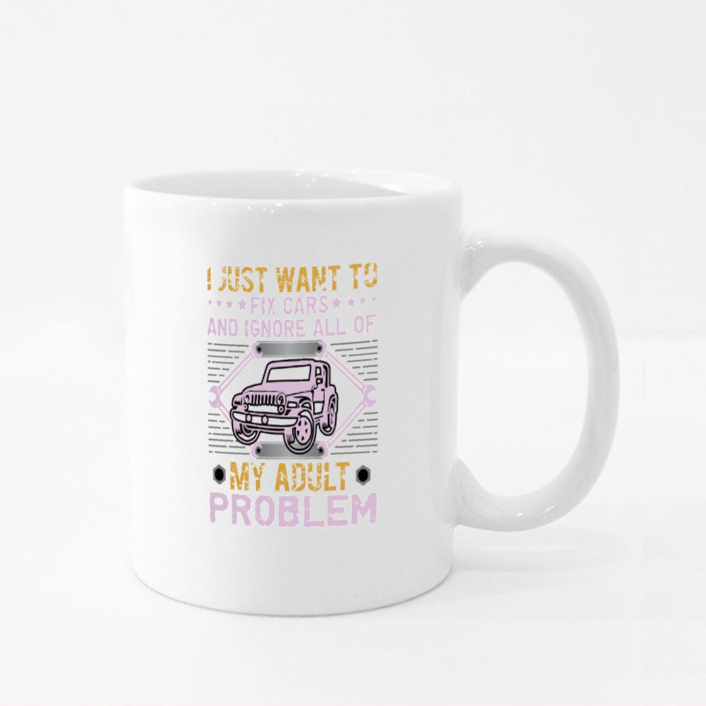 I Just Want to Fix Cars Colour Mugs