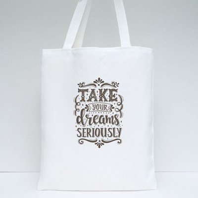 Take Your Dreams Seriously Tote Bags