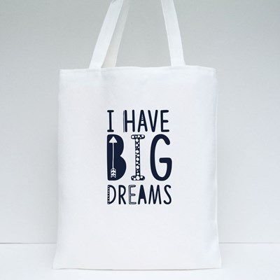 I Have Big Dreams Tote Bags