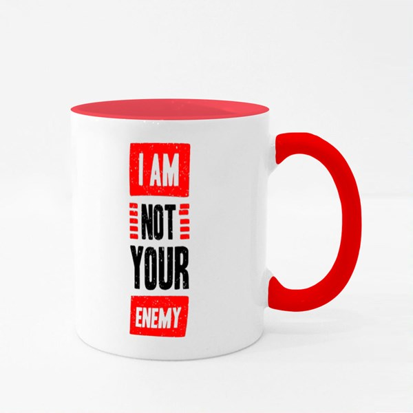 I Am Not Your Enemy Colour Mugs