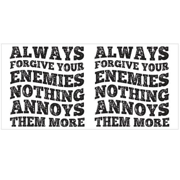 Always Forgive Your Enemies Colour Mugs