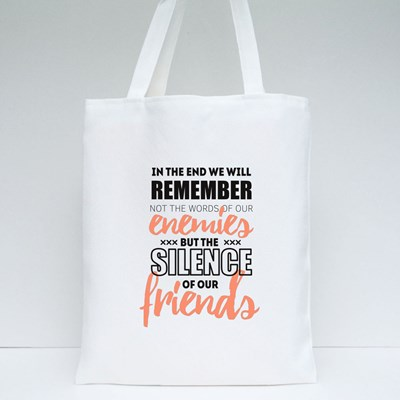In the End We Will Remember Tote Bags