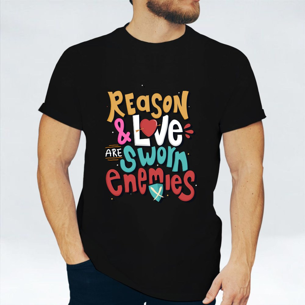 Reason and Love Are Sworn Enem T-Shirts