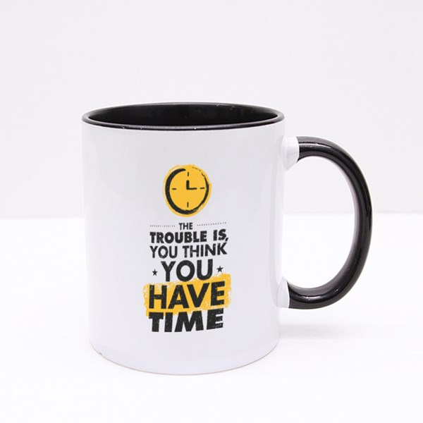 The Trouble Is You Think.. Colour Mugs