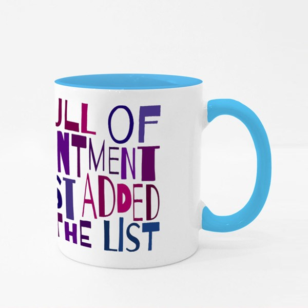 Life Is Full of Disappointmen Colour Mugs