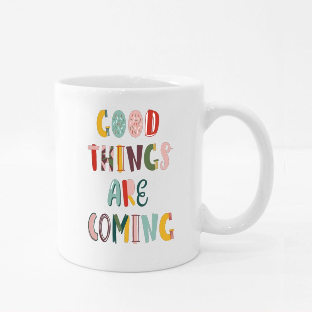 Good Things Are Coming Colour Mugs