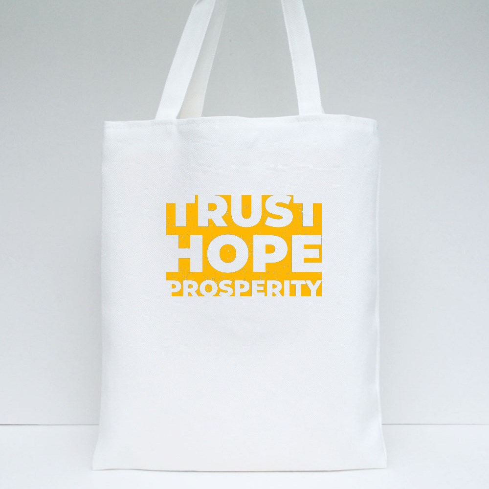 Trust Hope Prosperity Quotes Tote Bags