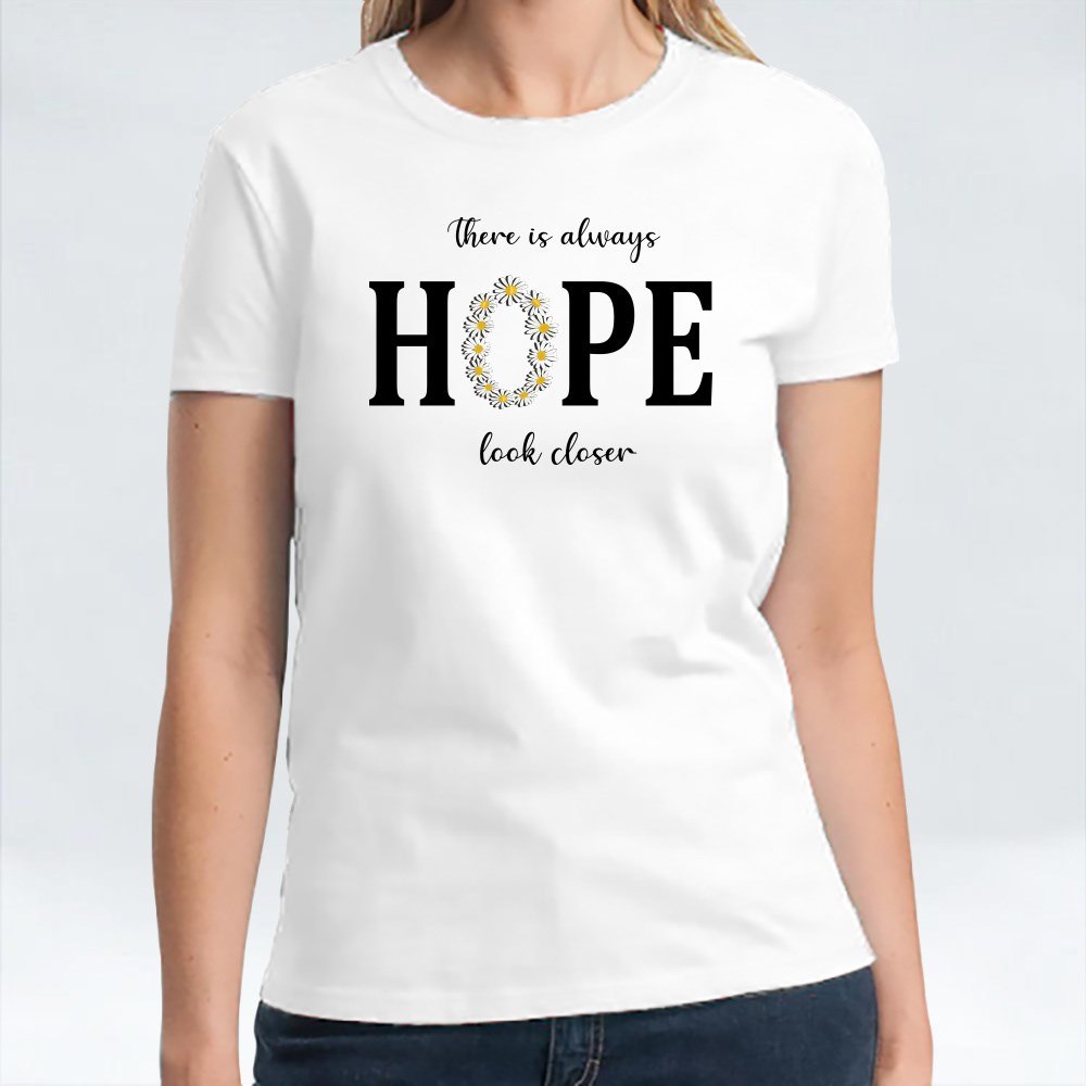 Hope Always Look Closer T-Shirts