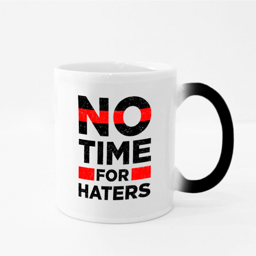 No Time for Haters Magic Mugs