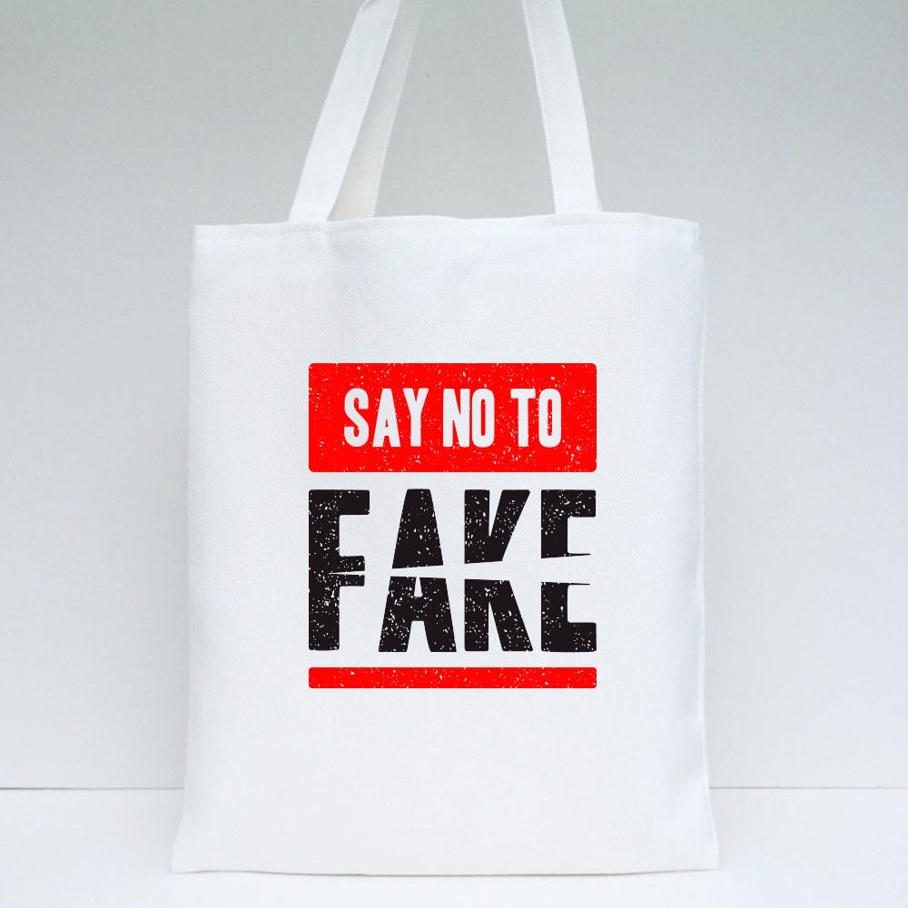 Say No to Fake Slogan Tote Bags