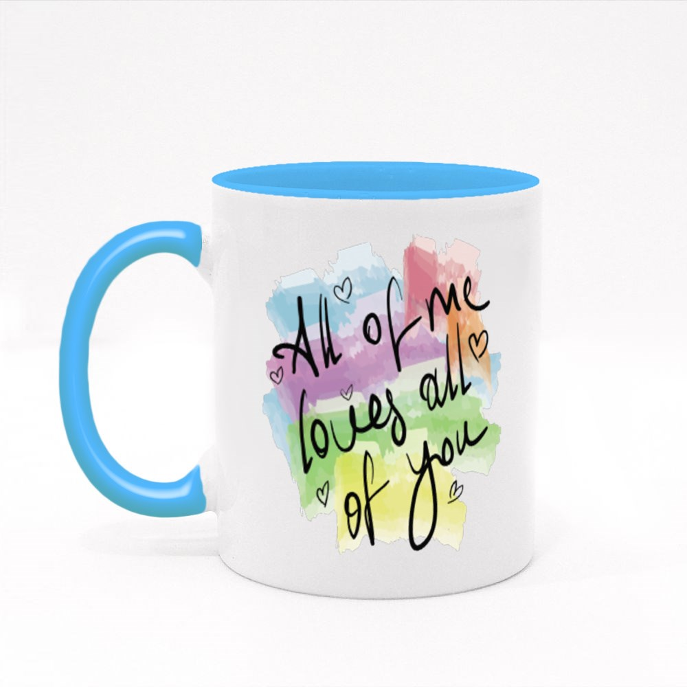 All of Me Loves All of You Colour Mugs