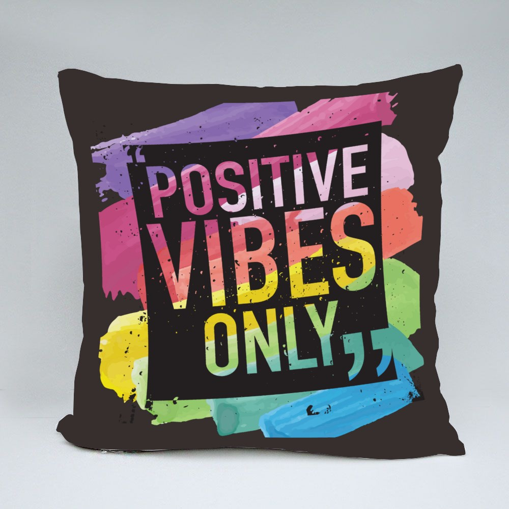 Positive Vibes Only  Colourful Bantal