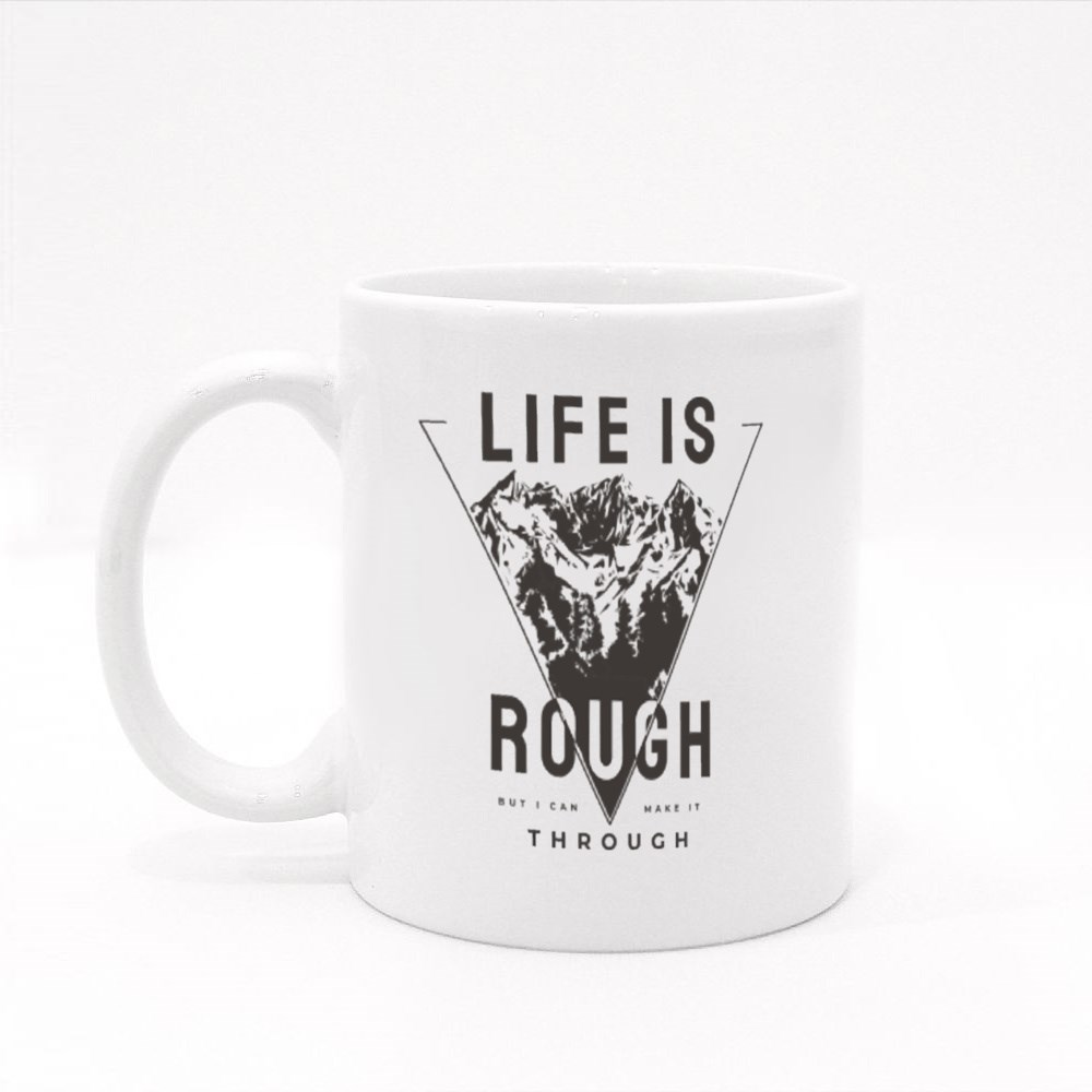 Life Is Rough Mountain Colour Mugs