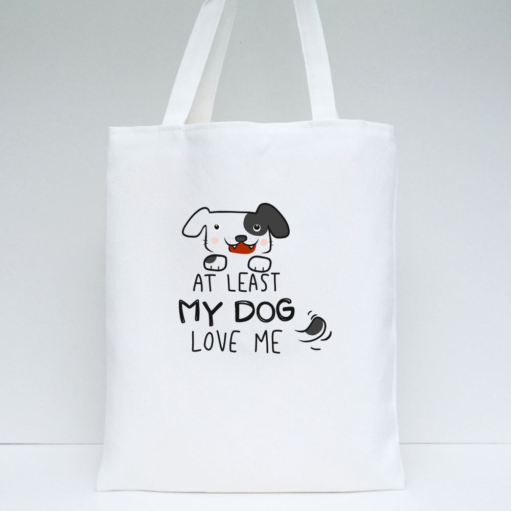 At Least My Dog Love Me Tote Bags