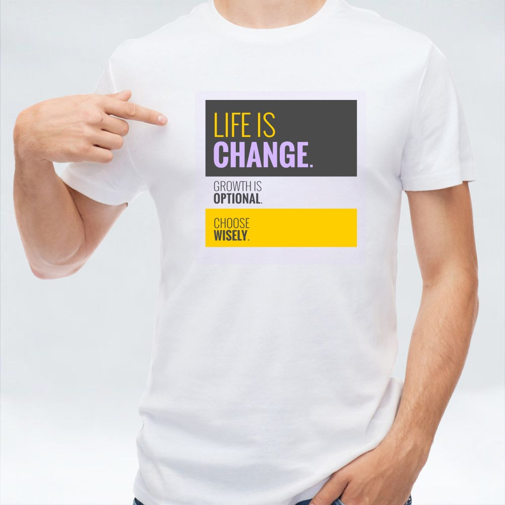 Life Is Change Choose Wisely T-Shirts