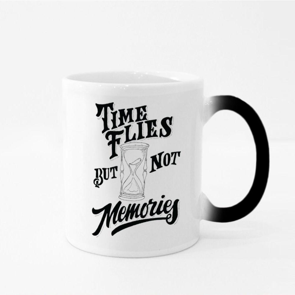 Time Flies but Not Memories Magic Mugs