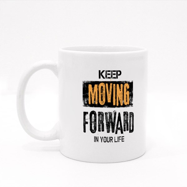 Keep Moving Forward in Life 彩色杯